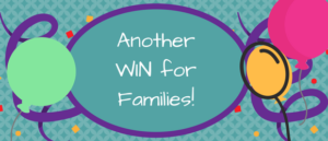 Another WIN for Families!