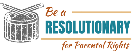 Be a Resolutionary for Parental Rights